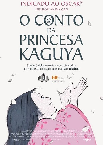 O Conto da Princesa Kaguya Kaguya-hime no Monogatari The Tale of the Princess Kaguya